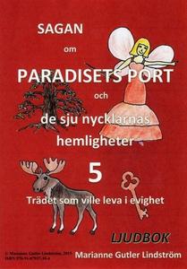 Sagan om Paradisets port 5. Trädet som ville le