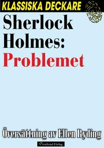 Sherlock Holmes: Problemet (e-bok) av Arthur Co