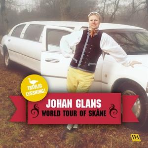 World tour of Skåne (ljudbok) av Johan Glans