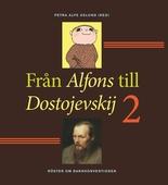 Från Alfons till Dostojevskij 2 : röster om barnkonventionen