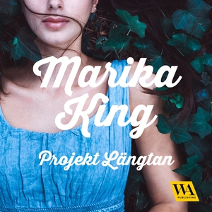 Projekt längtan (ljudbok) av Marika King