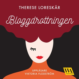 Bloggdrottningen (ljudbok) av Therese Loreskär
