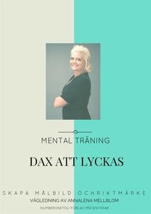 DAX ATT LYCKAS - Skapa målbild och riktmärke  m