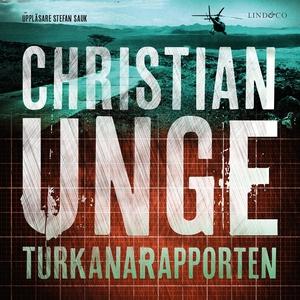 Turkanarapporten (ljudbok) av Christian Unge