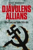 Djävulens allians : Hitlers pakt med Stalin 1939–1941