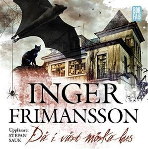 Då i vårt mörka hus (ljudbok) av Inger Frimanss