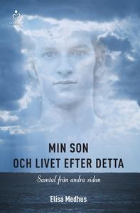 Min son och livet efter detta (e-bok) av Elisa