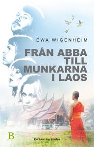 Från ABBA till munkarna i Laos (e-bok) av Ewa W