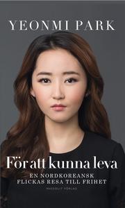 För att kunna leva (e-bok) av Yeonmi Park
