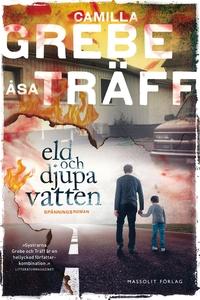 Eld och djupa vatten (e-bok) av Camilla Grebe,