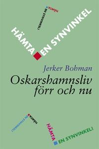 Hämta en synvinkel – Oskarshamnsliv förr och nu