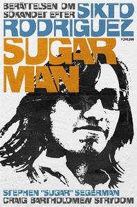 Sugar man : berättelsen om sökandet efter Sixto