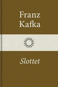 Slottet (e-bok) av Franz Kafka