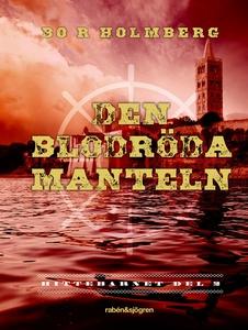Den blodröda manteln (e-bok) av Bo R Holmberg
