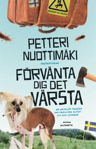 Förvänta dig det värsta (e-bok) av Petteri Nuot