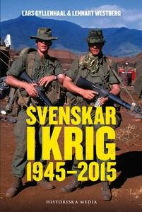Svenskar i krig 1945–2015 (e-bok) av Lars Gylle