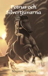 Petrus och silvertjuvarna (ljudbok) av Magnus T