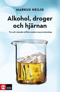 Alkohol, droger och hjärnan (e-bok) av Markus H