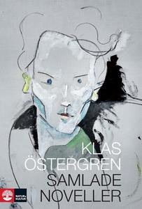 Samlade noveller (e-bok) av Klas Östergren