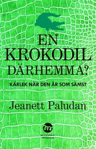 En Krokodil därhemma (e-bok) av Jeanett Paludan