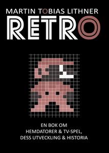 Retro: En bok om hemdatorer och TV-spel, dess u