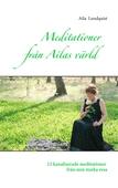 Meditationer från Ailas värld: 12 kanaliserade meditationer från min starka resa