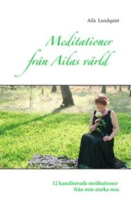 Meditationer från Ailas värld: 12 kanaliserade