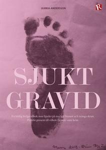 Sjukt gravid (e-bok) av Ulrika Andersson
