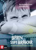 Barn som bråkar - att hantera känslostarka barn i vardagen