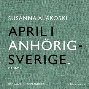 April i anhörigsverige (ljudbok) av Susanna Ala