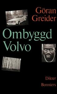 Ombyggd Volvo : Dikter (e-bok) av Göran Greider