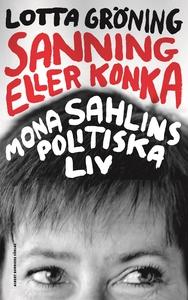 Sanning eller konka : Mona Sahlins politiska li