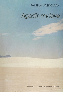 Agadir, my love (e-bok) av Pamela Jaskoviak