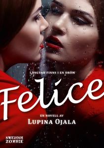Felice (e-bok) av Lupina Ojala