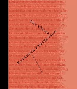 Tre vägar (e-bok) av Katarina Frostenson