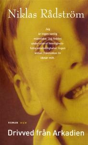 Drivved från Arkadien (e-bok) av Niklas Rådströ