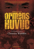 Operation Ormens huvud : Kriminalroman
