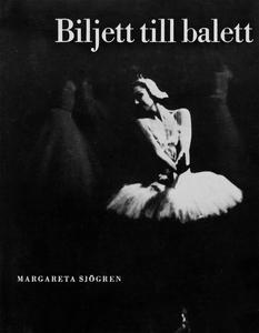 Biljett till balett : 18 svenska danskonstnärer