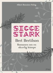 Bert Bertilson : Romanen om en okuvlig kämpe (e