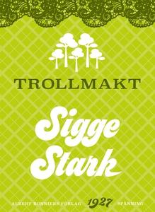 Trollmakt (e-bok) av Sigge Stark