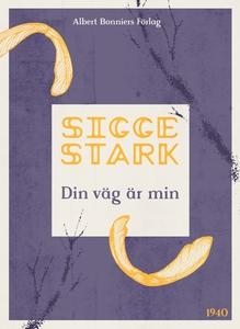 Din väg är min (e-bok) av Sigge Stark