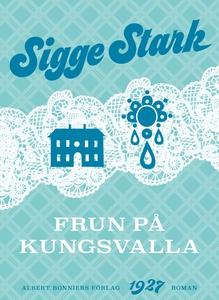 Frun på Kungsvalla (e-bok) av Sigge Stark