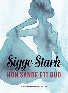 Hon sände ett bud (e-bok) av Sigge Stark
