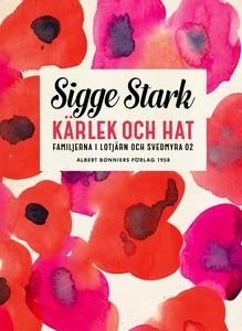 Kärlek och hat (e-bok) av Sigge Stark