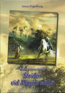 Striden vid Magins källa (e-bok) av Anna Fogelb