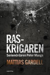 Raskrigaren (e-bok) av Mattias Gardell