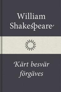 Kärt besvär förgäves (e-bok) av William Shakesp
