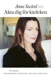 Om Akta dig för kärleken (e-bok) av Anne Swärd