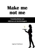 Make me not me - Produktberättelser som säljdrivare och identitetsbyggare