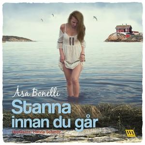 Stanna innan du går (ljudbok) av Åsa Bonelli